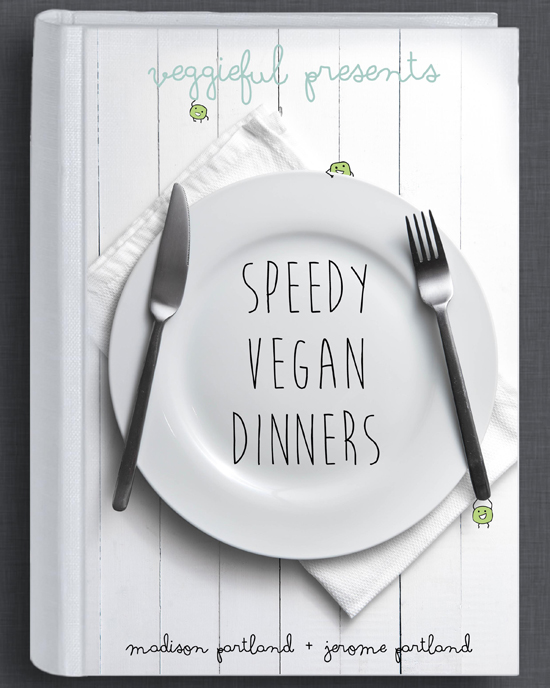 Speedy Vegan Dinners by Madison Portland & Jerome Portland